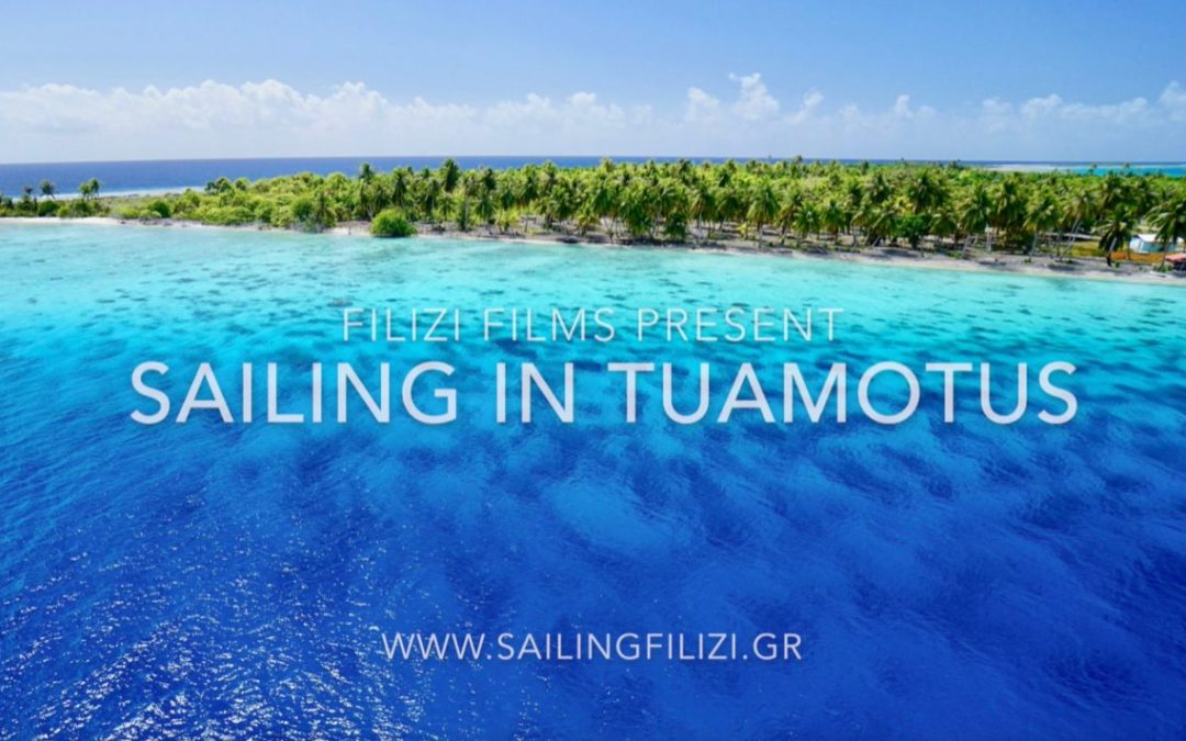 Sailing in Tuamotus French Polynesia – Movie