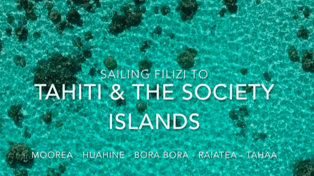 Sailing Filizi to Tahiti and the Society Islands Movie